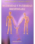Maternidad y paternidad irresponsable