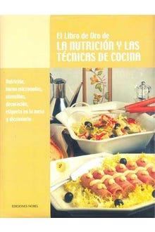 EL LIBRO DE ORO DE LA NUTRICION Y LAS TECNICAS DE COCINA