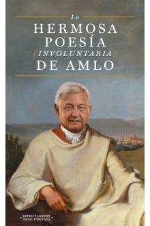 La hermosa poesía involuntaria de AMLO