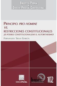 Principio pro homine vs. Restricciones constitucionales