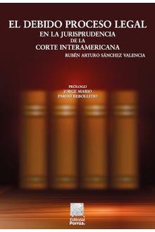 El debido proceso legal en la jurisprudencia de la Corte Interamericana
