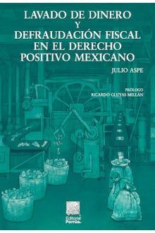 Lavado de dinero y defraudación fiscal en el Derecho Positivo mexicano