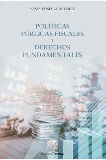 Políticas públicas fiscales y derechos fundamentales en México