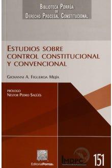 Estudios sobre control constitucional y convencional