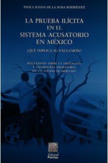 La prueba ilícita en el sistema acusatorio en México ¿qué implica su exclusión?