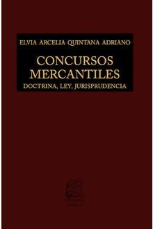 Concursos mercantiles: Doctrina, ley, jurisprudencia