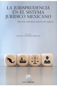 La jurisprudencia en el sistema jurídico mexicano