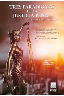 Tres paradigmas de la justicia penal