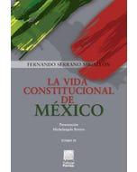 La vida constitucional de México Tomo IV
