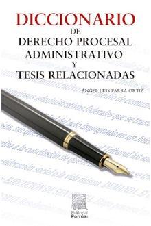 Diccionario de derecho procesal administrativo y tesis relacionadas
