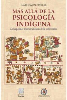 Más allá de la psicología indígena: Concepciones mesoamericanas de la subjetividad