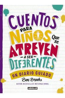 Cuentos para niños que se atreven -a ser- diferentes (Diario)