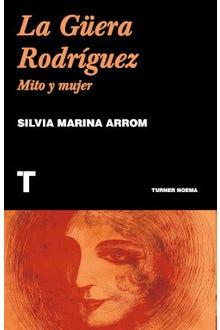La güera Rodríguez: Mito y mujer
